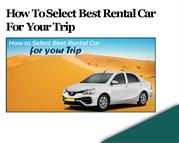 How To Select Best Rental Car For Your Trip - Harivansh Tours
