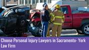 Choose Experienced Personal Injury Lawyers in Sacramento