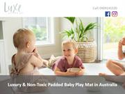 Luxury & Non-Toxic Padded Baby Play Mat in Australia