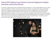 How to DIY makeup in your shoot in case you forget your makeup and oth