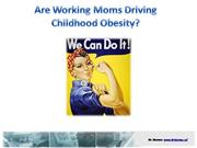 Are Working Moms Driving Childhood Obesi