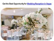 Get the Best Opportunity for Wedding Reception in Vegas