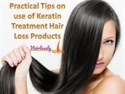 Practical Tips on use of Keratin Treatment Hair Loss Products