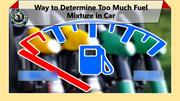 Way to Determine Too Much Fuel Mixture in Car