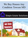 We Buy Houses Any Condition Towson MD