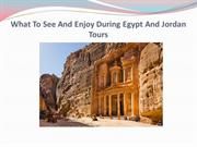 What To See And Enjoy During Egypt And Jordan Tours