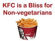 KFC is a Bliss for Non-vegetarians