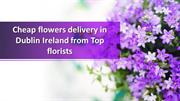 Get Cheap flowers delivery in Dublin Ireland from Top florists