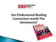 Are Professional Roofing Contractors worth The Investment