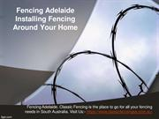 Fencing Adelaide Installing Fencing Around Your Home