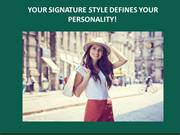 TIPS ON HOW TO FIND YOUR SIGNATURE STYLE