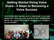 Getting Started Doing Voice Overs - 5 Steps to Becoming a Voice Succes