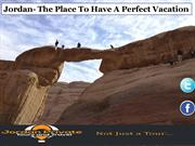 Jordan- The Place To Have A Perfect Vacation