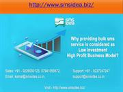 Why providing bulk sms service is considered as Low Investment High Pr
