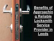 Benefits of Approaching Reliable Locksmith Service Provider in Leeds
