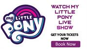 My Little Pony Live Tickets at Tickets4Musical