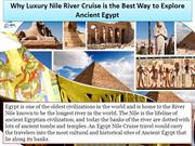 Why Luxury Nile River Cruise is the Best Way to Explore Ancient Egypt