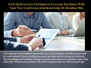LGP client services Ltd Impress Everyone You Know With Your New Lead G