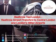 Heathrow Taxi London - Heathrow Airport Transfers to Central London an
