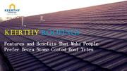 Features and Benefits That Make People Prefer Decra Stone Coated Roof