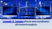 Lonzado A. Langley directs and coordinates all research projects