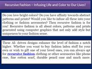 Recursive Fashion – Infusing Life and Color to Our Lives!
