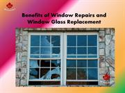 Benefits of Window Repairs and Window Glass Replacement