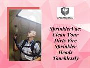 SprinklerVac_ Clean Your Dirty Fire Sprinkler Heads Touchlessly