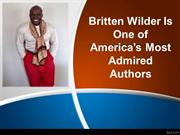 Britten Wilder Is One of America's Most Admired Authors