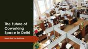 The Future of Coworking Space in Delhi
