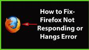 Firefox is not responding: How to fix this issue in Windows 10