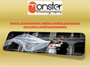 How to choose between tradition wedding photography and modern wedding