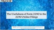 The Usefulness of Form 2290 to the 2290 Online Filings
