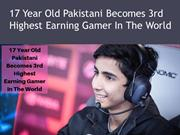 17 Year Old Pakistani Becomes 3rd Highest Earning Gamer In The World