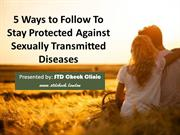 5 Ways to Follow To Stay Protected Against Sexually Transmitted Diseas