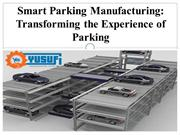Smart Parking Manufacturing: Transforming the Experience of Parking