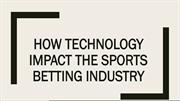 How Technology Impact the Sports Betting Industry