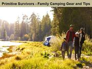 Primitive Survivors - Family Camping Gear and Tips