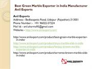 Best Green Marble Exporter in India Manufacturer Anil Exports