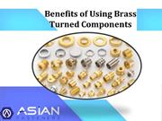 Top benefits of using the brass turned components