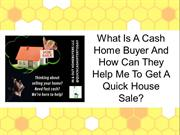 What Is A Cash Home Buyer And How Can They Help Me To Get A Quick Hous