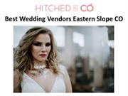Best Wedding Vendors Eastern Slope CO