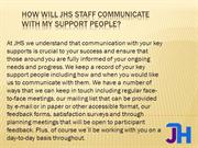 How will JHS staff communicate with my support people