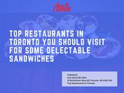 Top Restaurants In Toronto You Should Visit For Some Delectable Sandwi