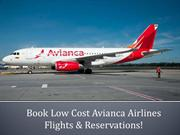 Some basic facts on Avianca Airlines Reservations.
