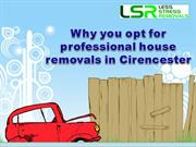 Why you opt for professional house removals in Cirencester