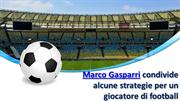 Marco Gasparri Share Some Strategy For A Football Player
