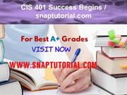 CIS 401 Success Begins - snaptutorial.com