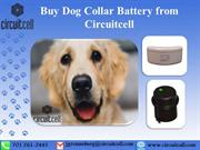 Buy Dog Collar Battery from Circuitcell