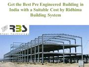 Get the Best Pre Engineered Building in India with a Suitable Cost